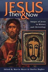 Jesus Then & Now