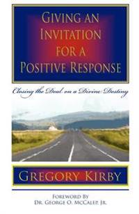 Giving an Invitation for a Positive Response: Closing the Deal on a Divine Destiny