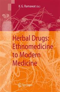 Herbal Drugs: Ethnomedicine to Modern Medicine
