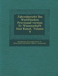 Jahresbericht Des Westf Lischen Provinzial-Vereins Fur Wissenschaft Und Kunst, Volume 9