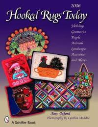 Hooked Rugs Today: Holidays, Geometrics, Pele, Animals, Landscapes, Accessories, and More -- 2006