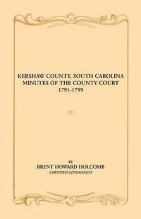 Kershaw County, South Carolina Minutes of the County Court, 1791-1799
