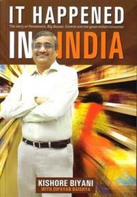 It happened in india - the story of pantaloons, big bazaar, central and the