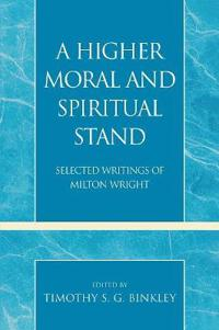 A Higher Moral and Spiritual Stand