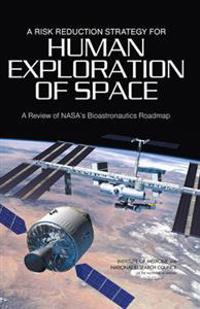 Risk Reduction Strategy for Human Exploration of Space