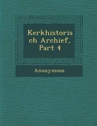 Kerkhistorisch Archief, Part 4