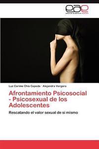 Afrontamiento Psicosocial - Psicosexual de Los Adolescentes