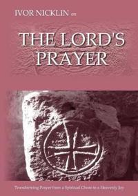 Ivor Nicklin On The Lord's Prayer