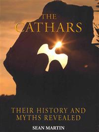 The Cathars: Their Mysteries and History Revealed