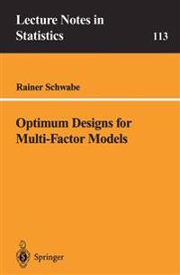 Optimum Designs for Multi-Factor Models