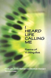 I Heard Life Calling Me