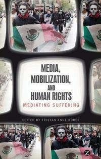 Media, Mobilization, and Human Rights