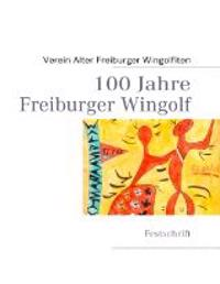 100 Jahre  Freiburger Wingolf
