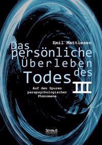 Das Personliche Uberleben Des Todes, Bd. 3