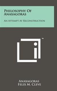 Philosophy of Anaxagoras: An Attempt at Reconstruction