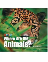Our World Readers: Where Are the Animals?
