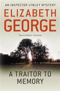 Traitor to memory - an inspector lynley novel: 10