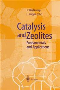Catalysis and Zeolites: Fundamentals and Applications