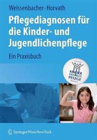 Pflegediagnosen Fur Die Kinder- Und Jugendlichenpflege: Ein Praxisbuch (2008)