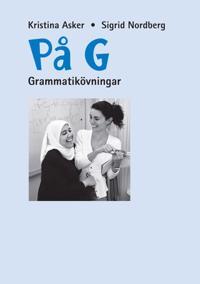 På G : svenska som andraspråk för grundläggande vuxenutbildning. Grammatikövningar