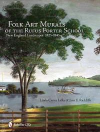 Folk Art Murals of the Rufus Porter School: New England Landscapes: 1825-1845
