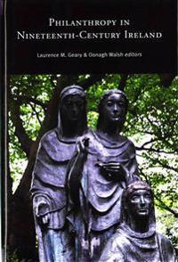 Philanthropy in Nineteenth-Century Ireland