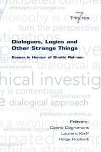 Dialogues, Logics and Other Strange Things