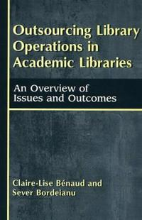Outsourcing Library Operations in Academic Libraries