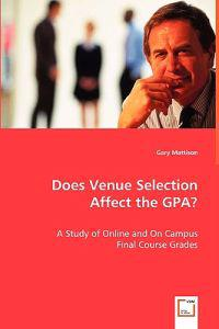 Does Venue Selection Affect the Gpa