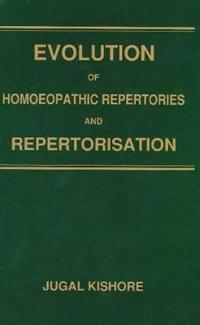 Evolution of homoeopathic repertories & repertorisation
