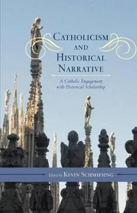 Catholicism and Historical Narrative