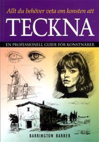 Allt du behöver veta om konsten att teckna : en professionell guide för konstnärer
