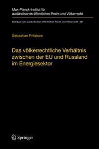 Das Volkerrechtliche Verhaltnis Zwischen der EU und Russland im Energiesektor