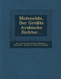 Motenebbi, Der Grosste Arabische Dichter...