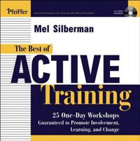 The Best of Active Training: 25 One-Day Workshops Guaranteed to Promote Involvement, Learning, and Change [With CD]