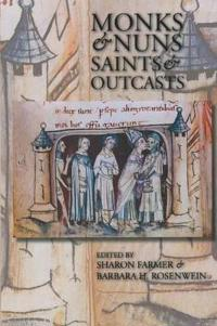 Monks & Nuns, Saints & Outcasts: Religion in Medieval Society Essays in Honor of Lester K. Little