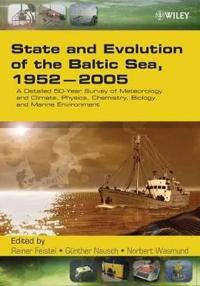 State and Evolution of the Baltic Sea, 1952-2005: A Detailed 50-Year Survey of Meteorology and Climate, Physics, Chemistry, Biology, and Marine Enviro
