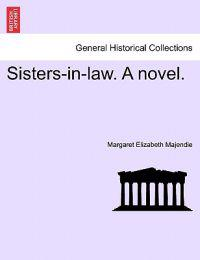 Sisters-In-Law. a Novel.
