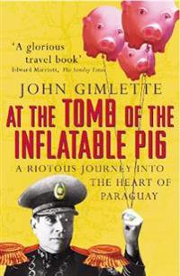 At the tomb of the inflatable pig - travels through paraguay
