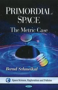 Primordial Space