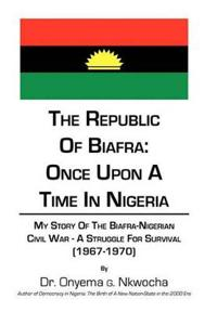 The Republic of Biafra- Once upon a Time in Nigeria