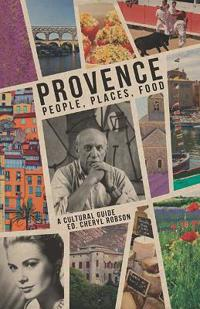 Provence: People, Places, Food: A Cultural Guide