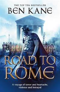 Road to rome - (the forgotten legion chronicles no. 3)