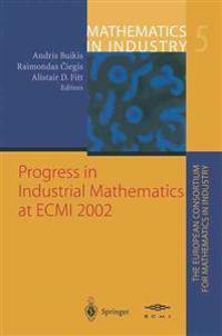 Progress in Industrial Mathematics at ECMI 2002
