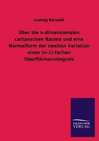 Uber Die N-Dimensionalen Cartanschen Raume Und Eine Normalform Der Zweiten Variation Eines (N-1)-Fachen Oberflachenintegrals