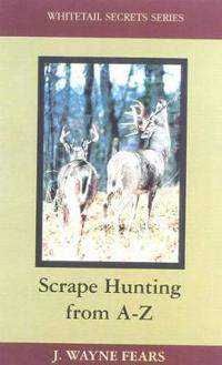 Scrape Hunting from a to Z