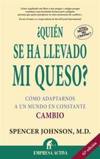 Quien Se Ha Llevado Mi Queso?: Who Moved My Cheese?