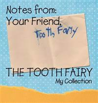 Notes from: Your Friend, the Tooth Fairy