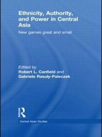 Ethnicity, Authority and Power in Central Asia