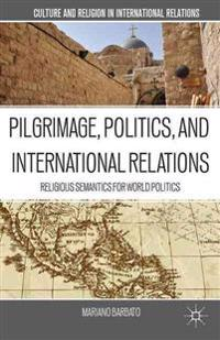 Pilgrimage, Politics, and International Relations